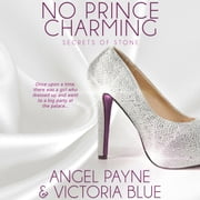 No Prince Charming - Secrets of Stone, Book 1 audiobook by Angel Payne, Victoria Blue