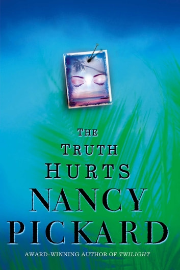 The Truth Hurts ebook by Nancy Pickard