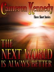 The Next World Is Always Better ebook by Cameron Kennedy