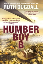 Humber Boy B ebook by Ruth Dugdall
