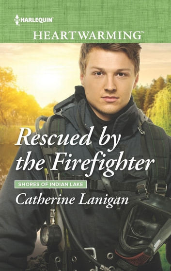 Rescued by the Firefighter ebook by Catherine Lanigan