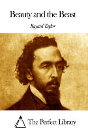 Beauty and the Beast ebook by Bayard Taylor
