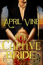 His Captive Bride ebook by April Vine