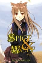 Spice and Wolf, Vol. 1 (light novel) ebook by Isuna Hasekura