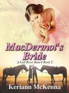 MacDermot's Bride - Fall River Ranch, #2 ebook by Keriann McKenna