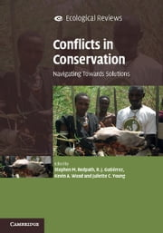 Conflicts in Conservation - Navigating Towards Solutions ebook by Stephen M. Redpath,Ralph J. Gutiérrez,Kevin A. Wood,Juliette C. Young