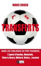 Transferts - Dans les coulisses du foot business ebook by Marc Roger