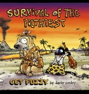 Survival of the Filthiest - A Get Fuzzy Collection ebook by Darby Conley