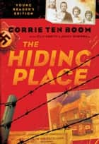 The Hiding Place ebook by Corrie ten Boom, John Sherrill, Elizabeth Sherrill,...