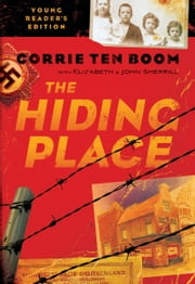 The Hiding Place ebook by Corrie ten Boom,John Sherrill,Elizabeth Sherrill,Lonnie DuPont,Tim Foley