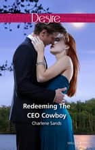 Redeeming The Ceo Cowboy ebook by