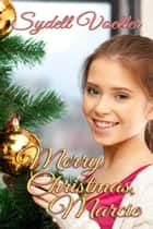 Merry Christmas, Marcie ebook by Sydell I Voeller