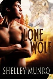 Lone Wolf ebook by Shelley Munro