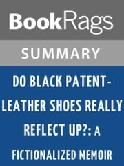 Do Black Patent-leather Shoes Really Reflect Up?: A Fictionalized Memoir by John R. Powers Summary & Study Guide ebook by BookRags