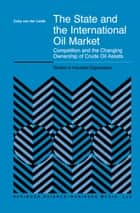 The State and the International Oil Market ebook by C. van der Linde