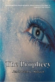 The Prophecy: The Lucia Chronicles Book 1 ebook by Jennifer L.  Kelly
