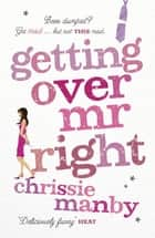 Getting Over Mr Right ebook by Chrissie Manby