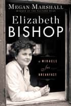 Elizabeth Bishop ebook by Megan Marshall