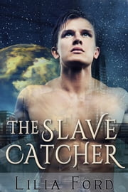 The Slave Catcher ebook by Lilia Ford