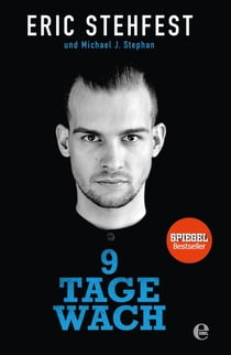 9 Tage wach ebook by Michael J. Stephan, Eric Stehfest