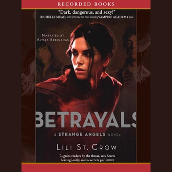 Betrayals audiobook by Lili St. Crow