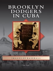 Brooklyn Dodgers in Cuba ebook by Jim Vitti