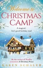 Christmas Camp - escape into a heartwarming and magical Christmas read ebook by Karen Schaler