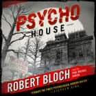 Psycho House audiobook by Robert Bloch