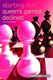 Starting Out: Queen's Gambit Declined ebook by Neil McDonald