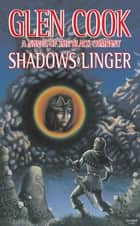 Shadows Linger - A Novel of the Black Company ebook by Glen Cook