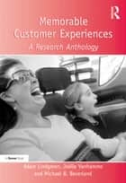 Memorable Customer Experiences - A Research Anthology ebook by