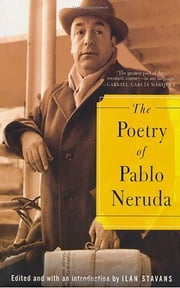 The Poetry of Pablo Neruda ebook by Pablo Neruda