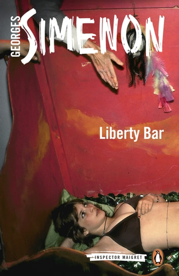 Liberty Bar - Inspector Maigret #17 ebook by Georges Simenon