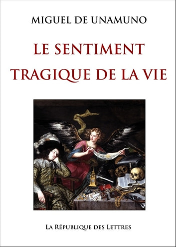Le Sentiment tragique de la vie ebook by Miguel de Unamuno
