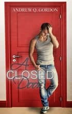 A Closed Door ebook by Andrew Q. Gordon