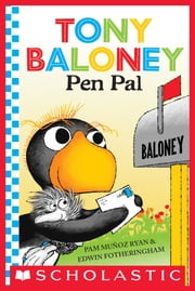 Tony Baloney: Pen Pal ebook by Pam Munoz Ryan,Edwin Fotheringham
