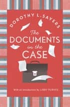 The Documents in the Case ebook by Dorothy L Sayers