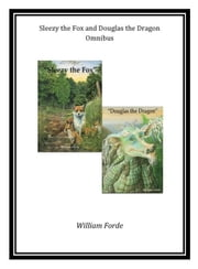 Sleezy the Fox and Douglas the Dragon Omnibus ebook by William Forde
