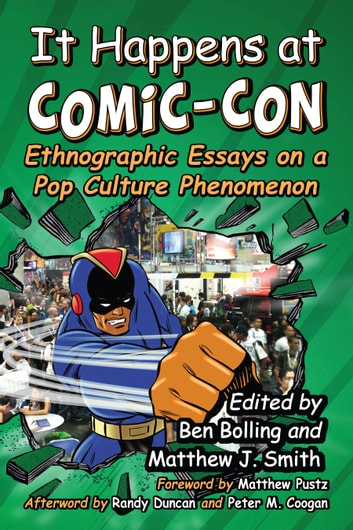 It Happens at Comic-Con - Ethnographic Essays on a Pop Culture Phenomenon ebook by