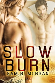 Slow Burn ebook by Sam B. Morgan