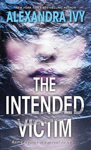The Intended Victim ebook by Alexandra Ivy