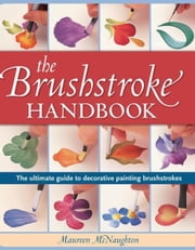 The Brushstroke Handbook ebook by Maureen McNaughton