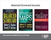 Balanced Scorecard Success: The Kaplan-Norton Collection (4 Books) ebook by Robert S. Kaplan,David P. Norton