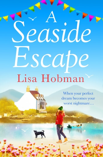 A Seaside Escape - An uplifting, heartwarming romance ebook by Lisa Hobman