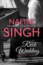 Rock Wedding eBook by Nalini Singh