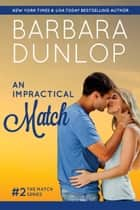An Impractical Match ebook by Barbara Dunlop