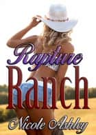 Rapture Ranch ebook by Nicole Ashley