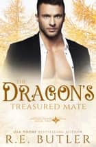 The Dragon's Treasured Mate (Uncontrollable Shift Book Two) ebook by