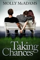 Taking Chances ebook by Molly McAdams