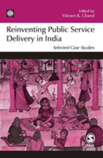 Reinventing Public Service Delivery in India - Selected Case Studies ebook by